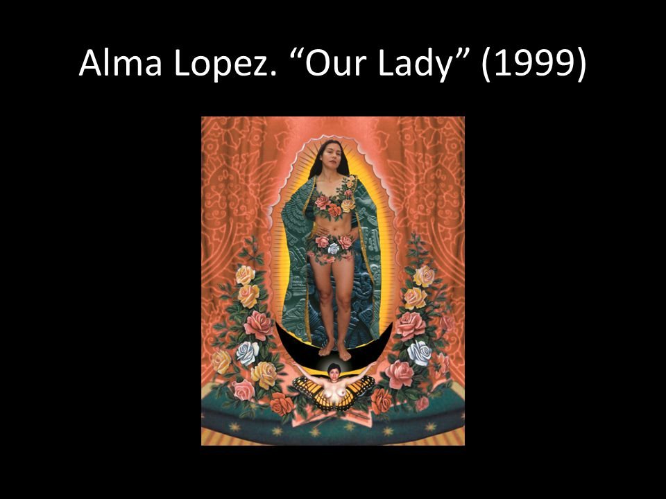 Alma Lopez. Our Lady (1999)