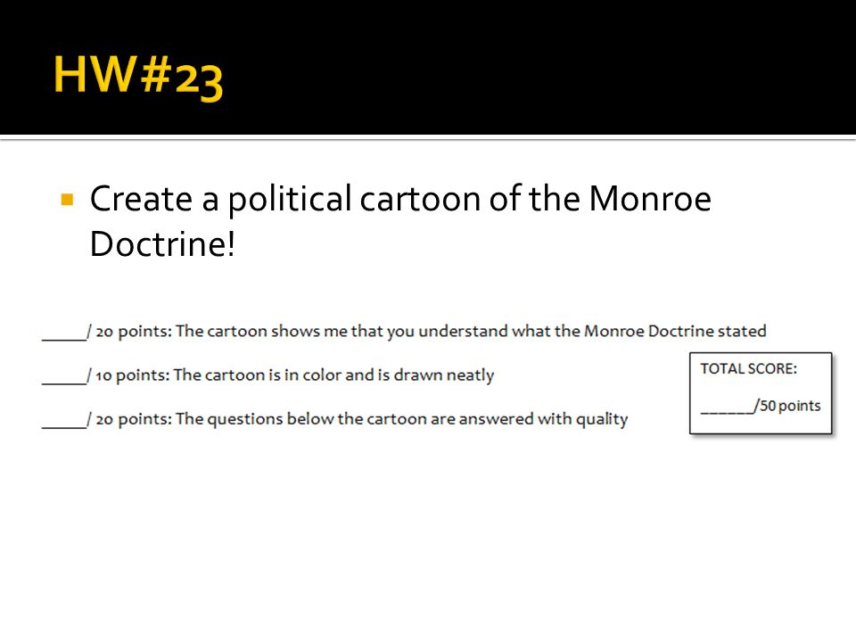  Create a political cartoon of the Monroe Doctrine!