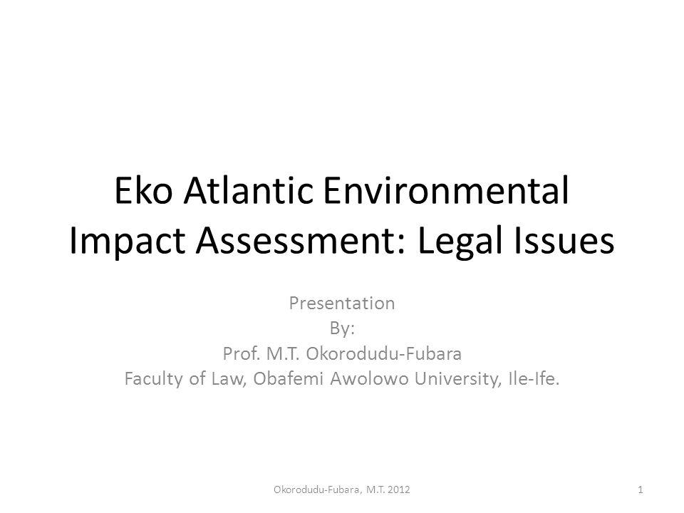 Eko Atlantic Environmental Impact Assessment: Legal Issues Presentation By: Prof.