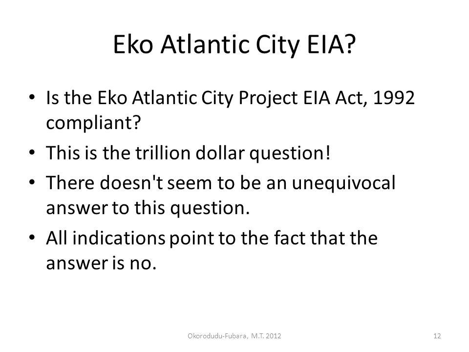 Eko Atlantic City EIA. Is the Eko Atlantic City Project EIA Act, 1992 compliant.