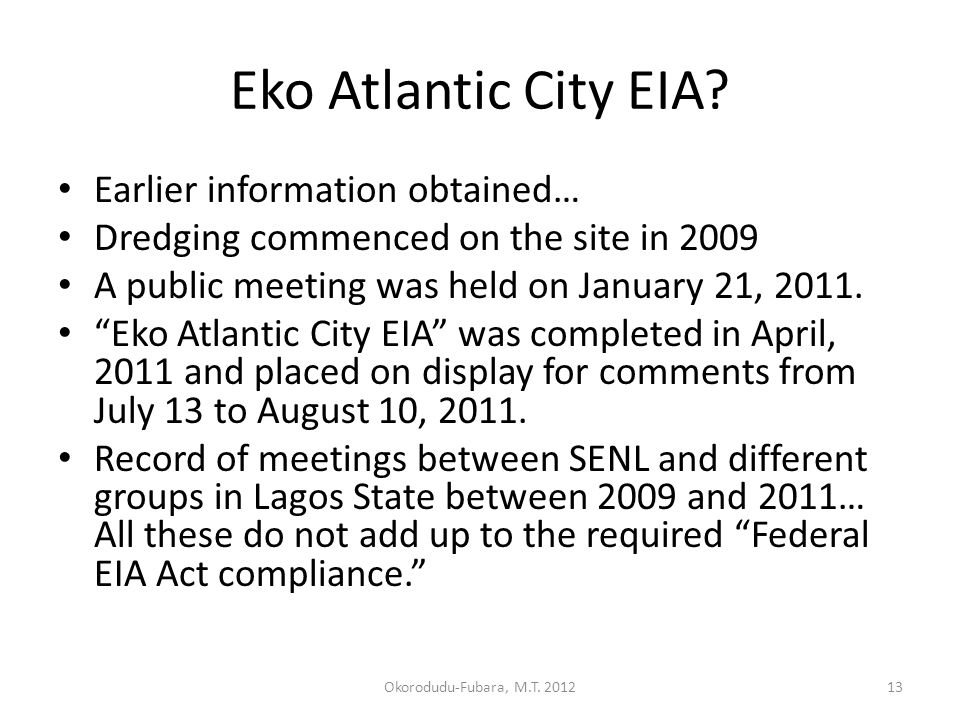 "Eko Atlantic City EIA? Earlier information obtained… Dredging commenced on the site in 2009 A public meeting was held on January 21, 2011. ""Eko Atlant"