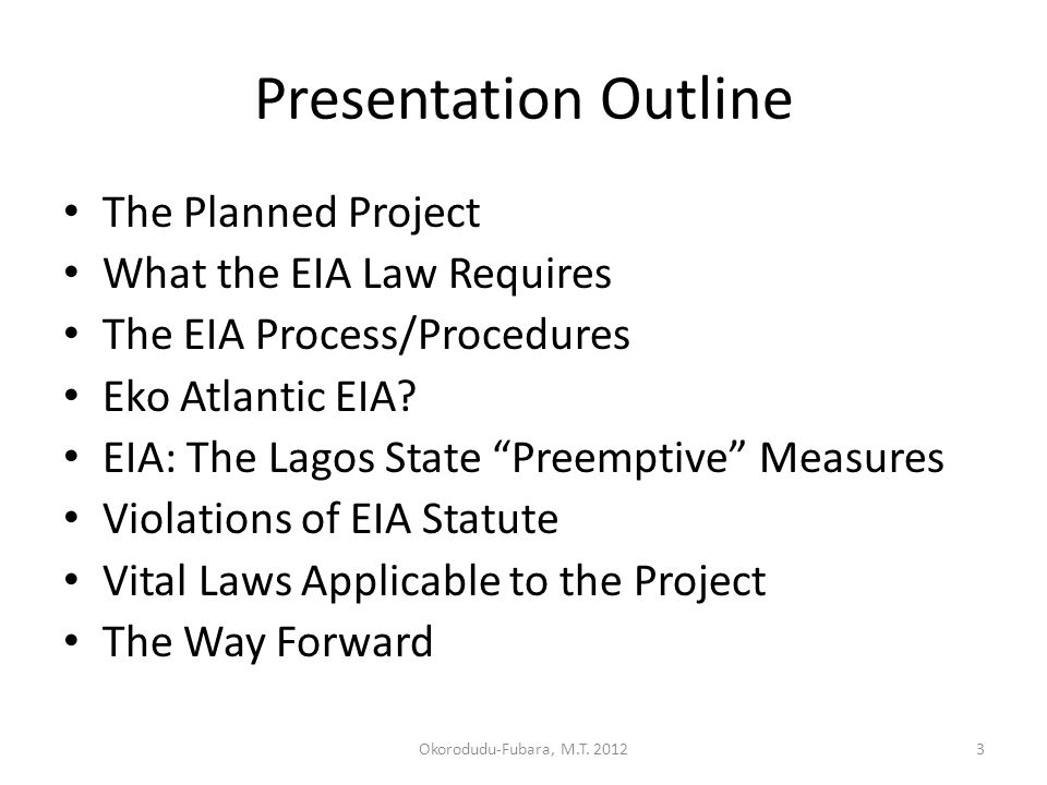 Presentation Outline The Planned Project What the EIA Law Requires The EIA Process/Procedures Eko Atlantic EIA.