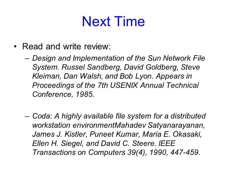 Next Time Read and write review: –Design and Implementation of the Sun Network File System.