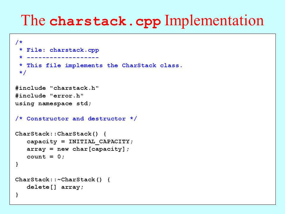 /* * File: charstack.cpp * ------------------- * This file implements the CharStack class.