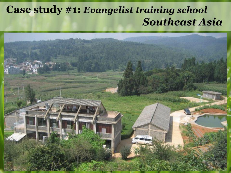 Case study #1: Evangelist training school Southeast Asia