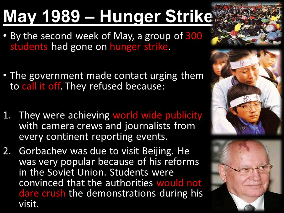 May 1989 – Hunger Strike By the second week of May, a group of 300 students had gone on hunger strike.
