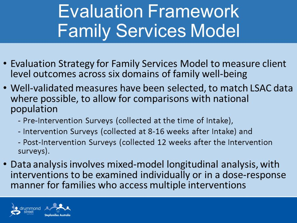 Evaluation Framework Family Services Model Evaluation Strategy for Family Services Model to measure client level outcomes across six domains of family