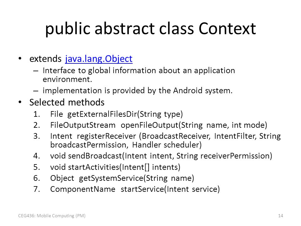 extends java.lang.Objectjava.lang.Object – Interface to global information about an application environment. – implementation is provided by the Andro