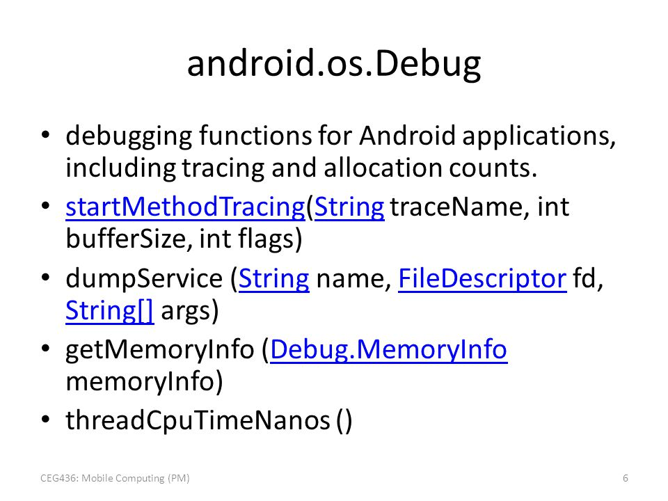 debugging functions for Android applications, including tracing and allocation counts. startMethodTracing(String traceName, int bufferSize, int flags)