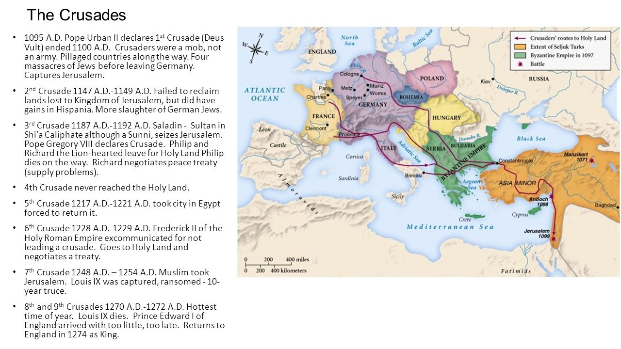 The Crusades 1095 A.D. Pope Urban II declares 1 st Crusade (Deus Vult) ended 1100 A.D.