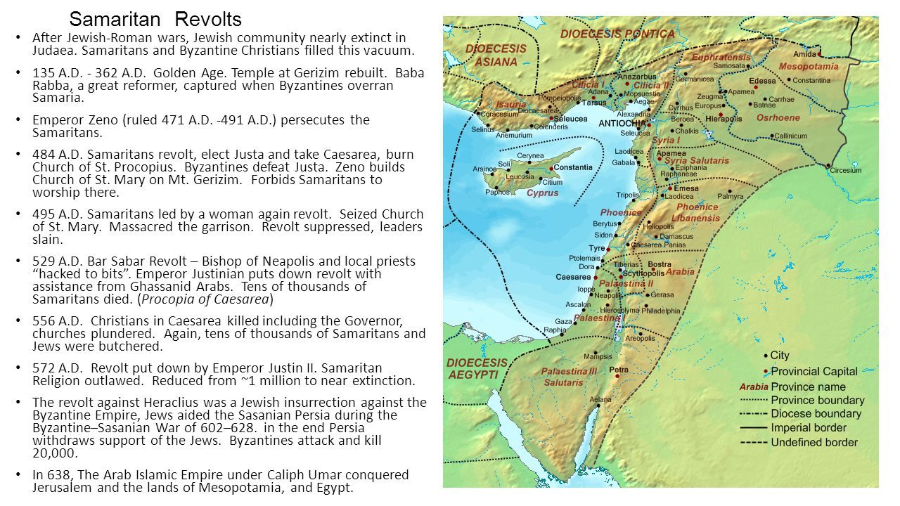 Samaritan Revolts After Jewish-Roman wars, Jewish community nearly extinct in Judaea.