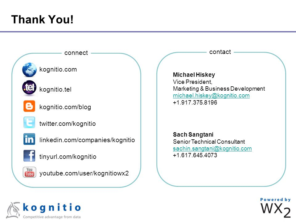 Thank You! connect kognitio.com kognitio.tel kognitio.com/blog twitter.com/kognitio linkedin.com/companies/kognitio tinyurl.com/kognitio youtube.com/u