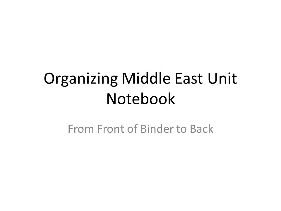 Organizing Middle East Unit Notebook From Front of Binder to Back