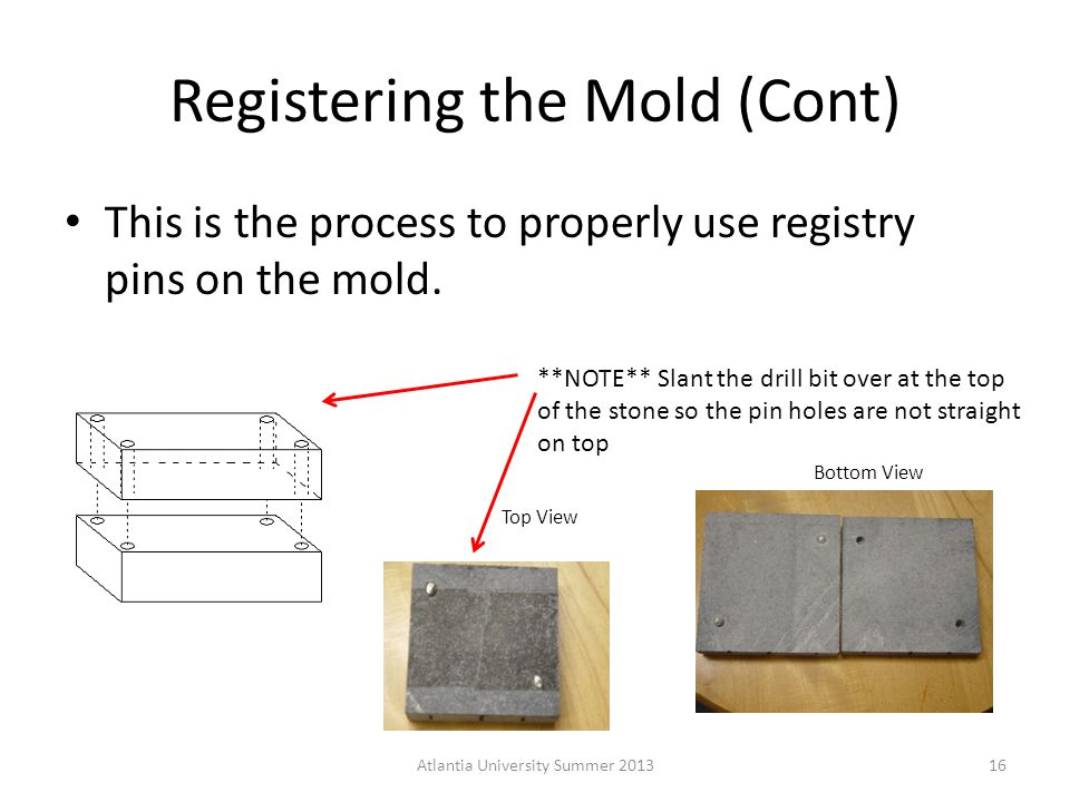 Registering the Mold (Cont) This is the process to properly use registry pins on the mold.