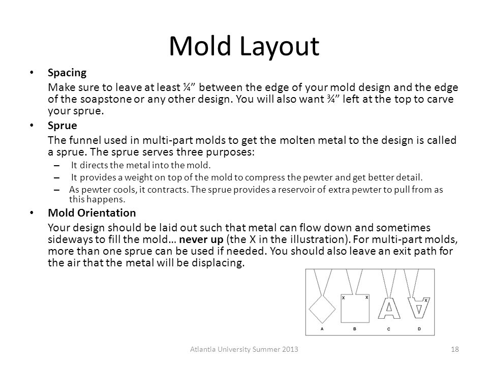 Mold Layout Spacing Make sure to leave at least ¼ between the edge of your mold design and the edge of the soapstone or any other design.