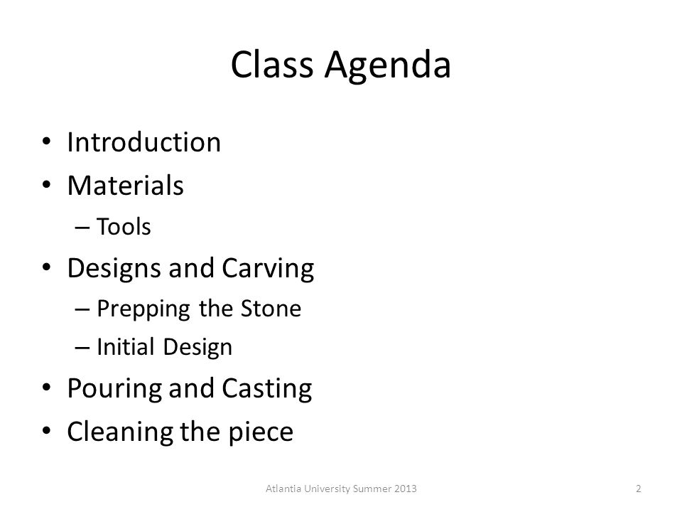 Choosing a Design Here are some examples of pewter castings: Atlantia University Summer 201313