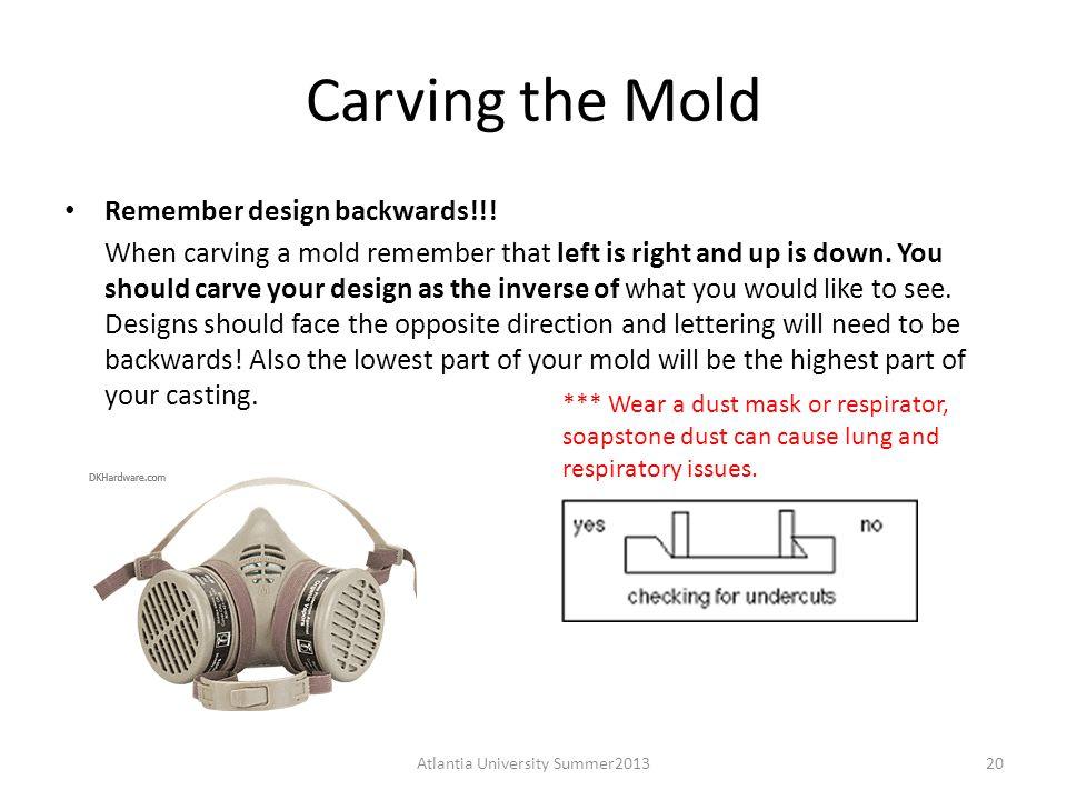 Carving the Mold Remember design backwards!!.