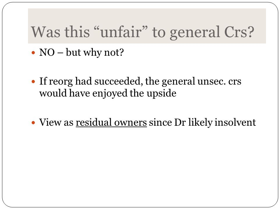 Was this unfair to general Crs. NO – but why not.