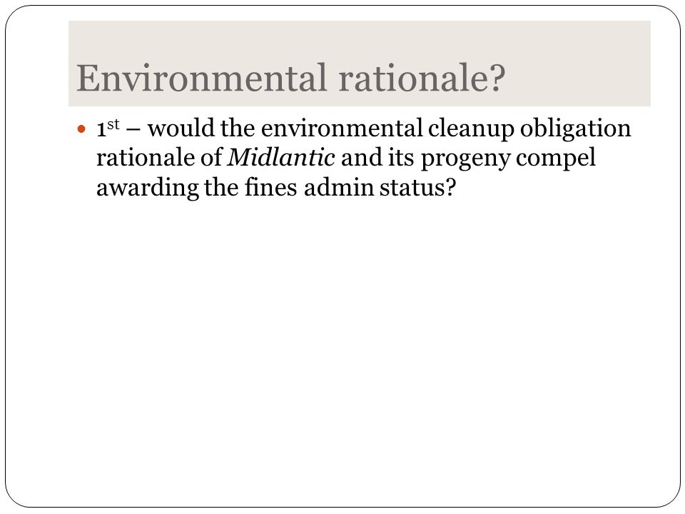 Environmental rationale.
