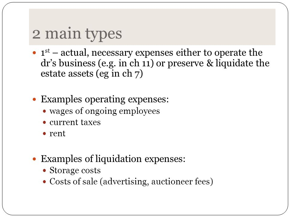2 main types 1 st – actual, necessary expenses either to operate the dr's business (e.g.