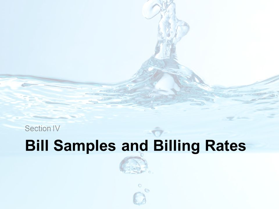 Bill Samples and Billing Rates Section IV