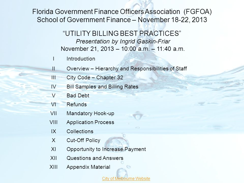 The City of Melbourne City of Melbourne Beach City of Indialantic City of Indian Harbour Beach City of Satellite Beach Town of Palm Shores The City of Melbourne provides billing services for the following cities at outside City rates for city water and Brevard County sewer charges: