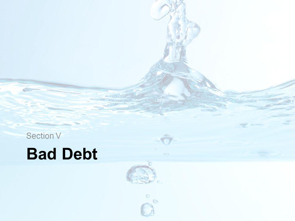 Bad Debt Section V