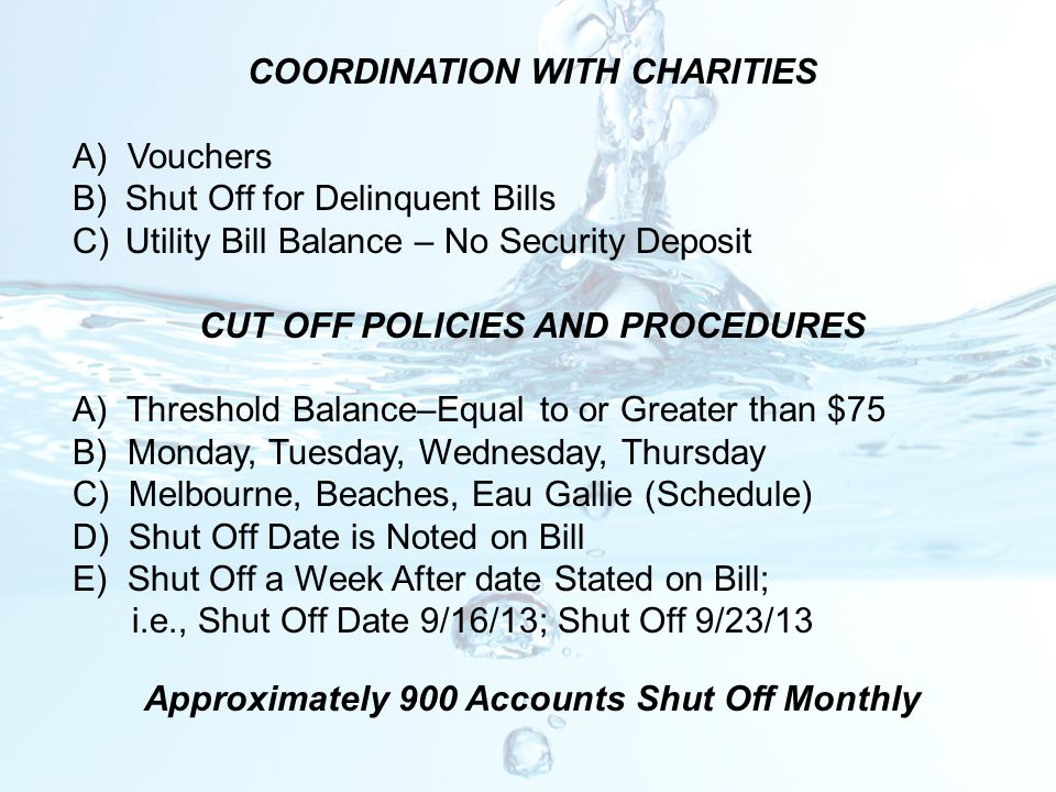COORDINATION WITH CHARITIES A) Vouchers B)Shut Off for Delinquent Bills C)Utility Bill Balance – No Security Deposit CUT OFF POLICIES AND PROCEDURES A