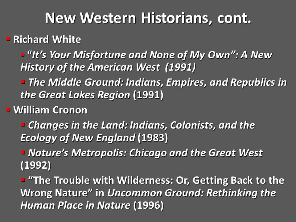 New Western Historians, cont. New Western Historians, cont.