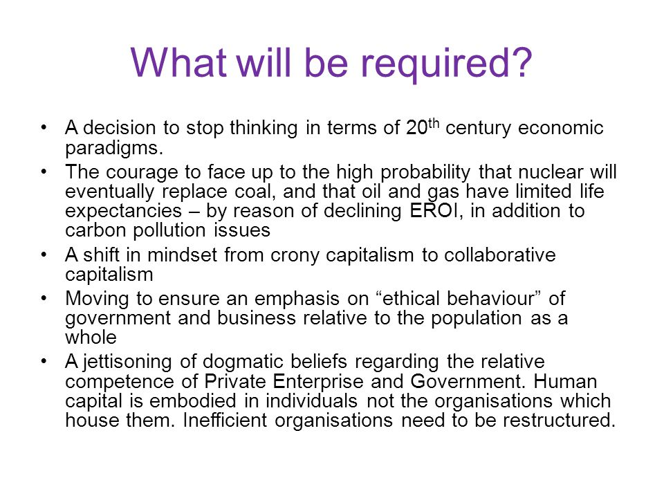 What will be required. A decision to stop thinking in terms of 20 th century economic paradigms.