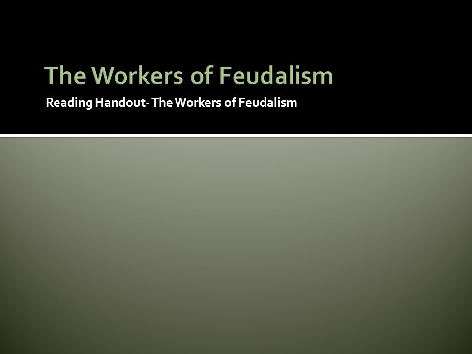 Reading Handout- The Workers of Feudalism