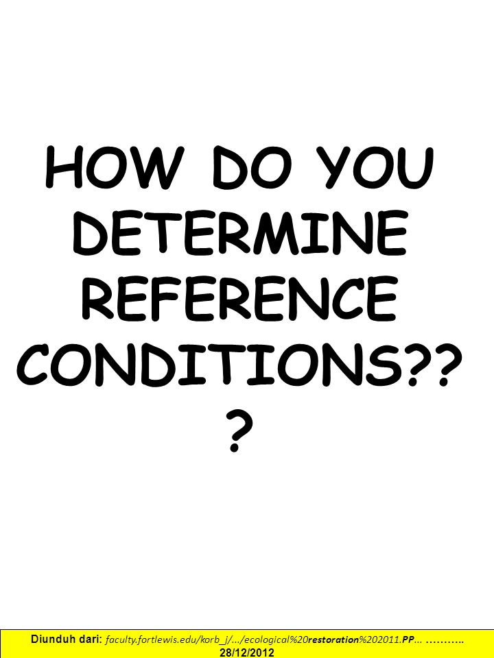 HOW DO YOU DETERMINE REFERENCE CONDITIONS?.