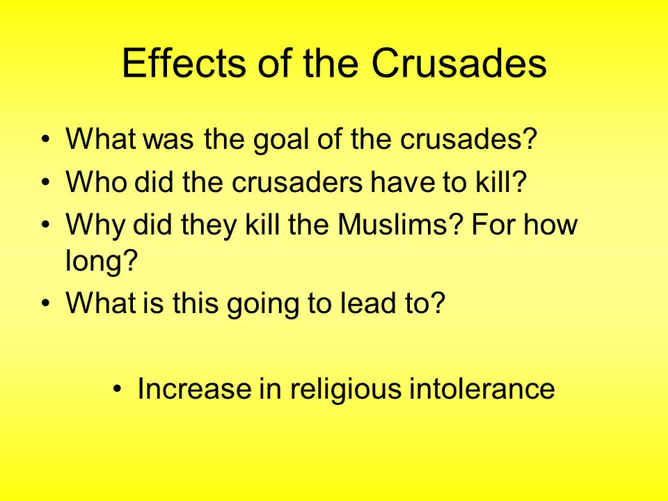 Effects of the Crusades What was the goal of the crusades.