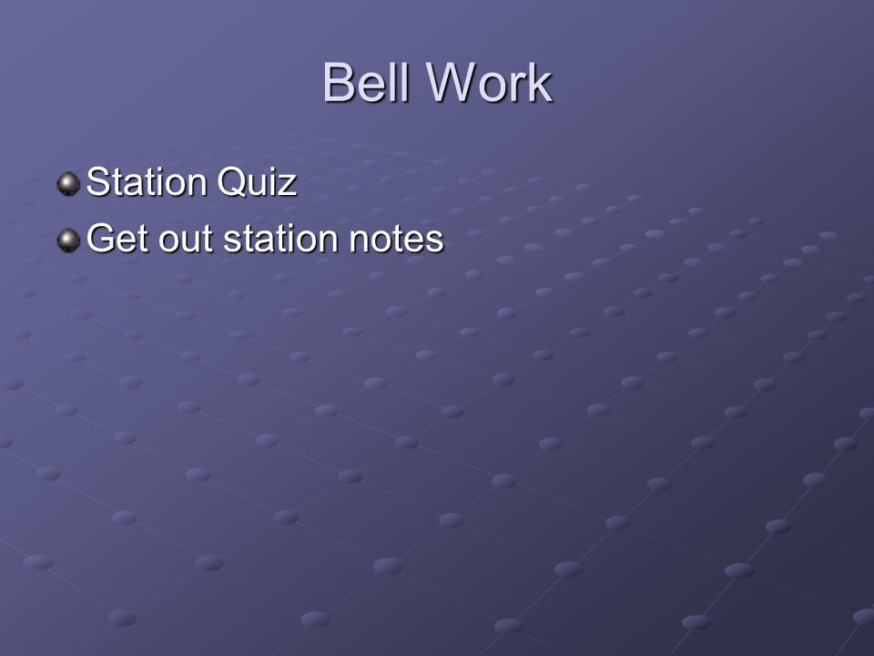 Bell Work Station Quiz Get out station notes