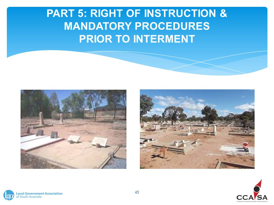 PART 5: RIGHT OF INSTRUCTION & MANDATORY PROCEDURES PRIOR TO INTERMENT 45
