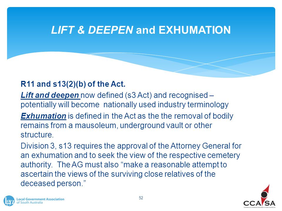 LIFT & DEEPEN and EXHUMATION R11 and s13(2)(b) of the Act.