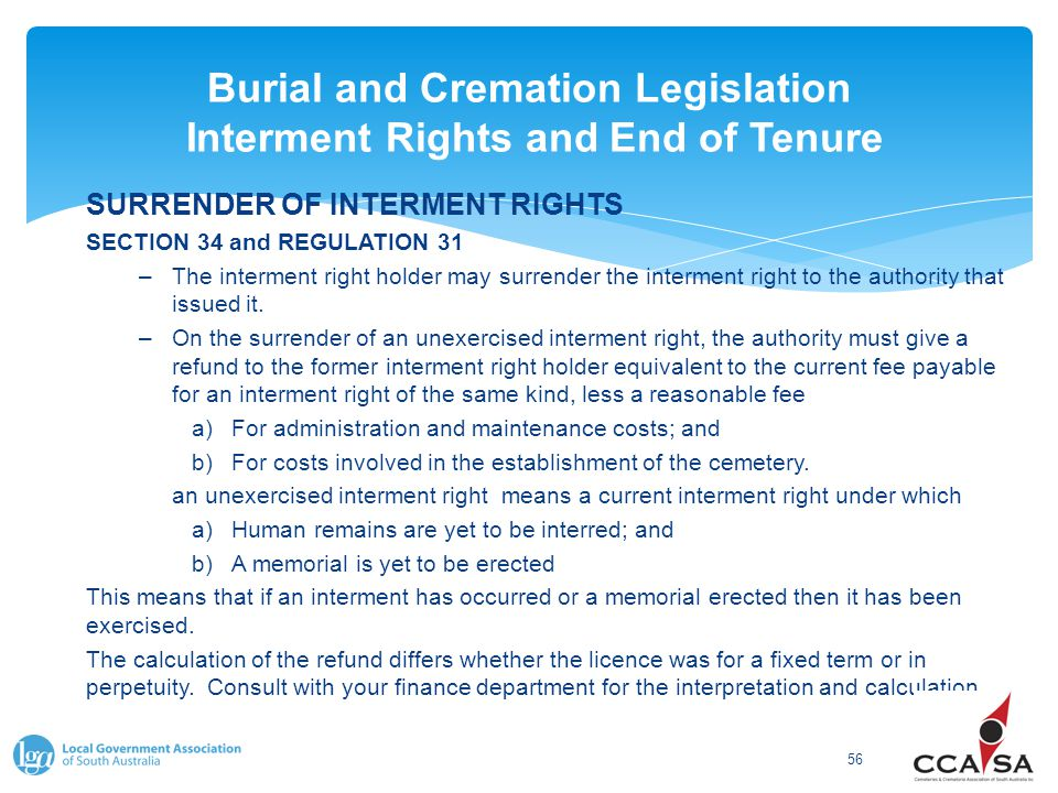 Burial and Cremation Legislation Interment Rights and End of Tenure 56 SURRENDER OF INTERMENT RIGHTS SECTION 34 and REGULATION 31 –The interment right