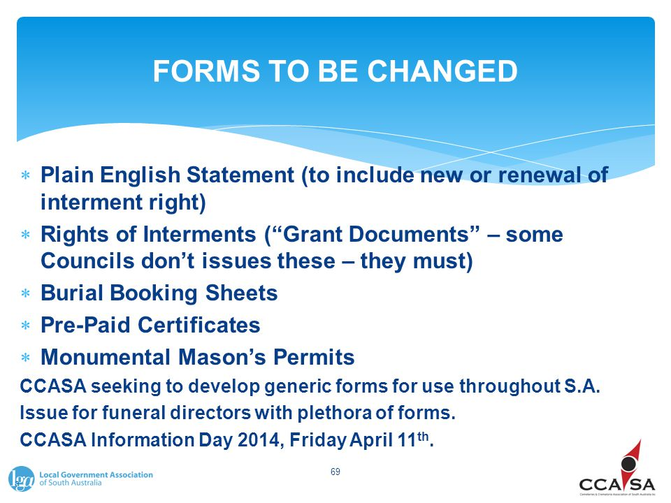 "FORMS TO BE CHANGED  Plain English Statement (to include new or renewal of interment right)  Rights of Interments (""Grant Documents"" – some Councils"