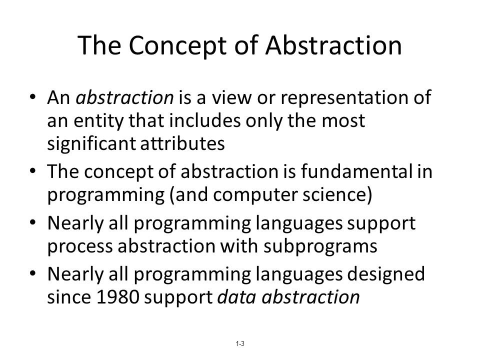 1-14 Language Examples: C++ (continued) Constructors: – Functions to initialize the data members of instances (they do not create the objects) – May also allocate storage if part of the object is heap-dynamic – Can include parameters to provide parameterization of the objects – Implicitly called when an instance is created – Can be explicitly called – Name is the same as the class name