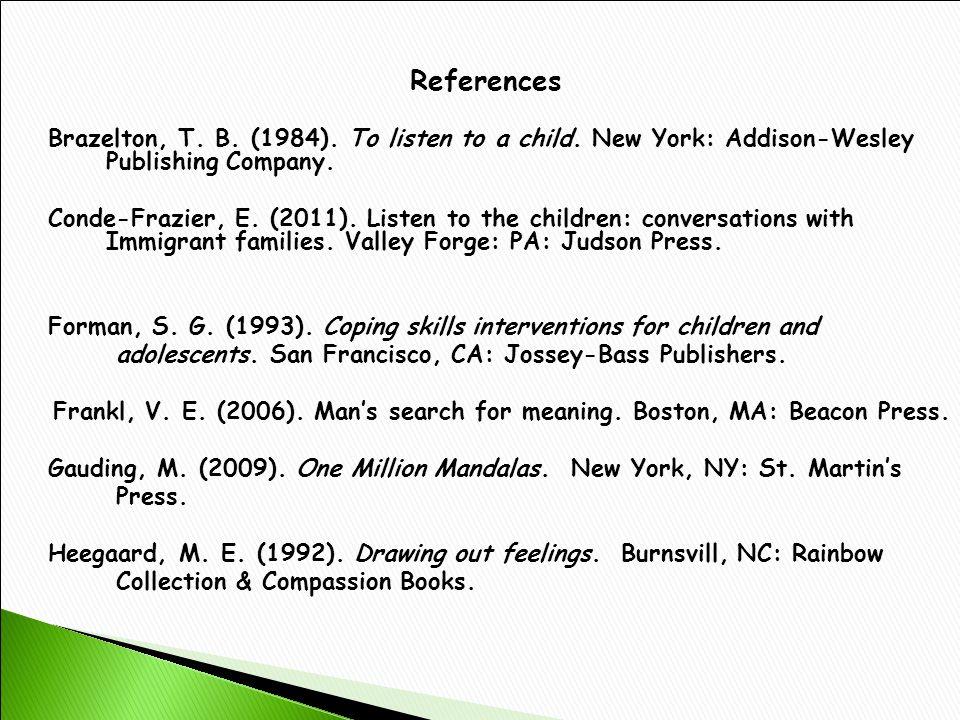 References Brazelton, T.B. (1984). To listen to a child.