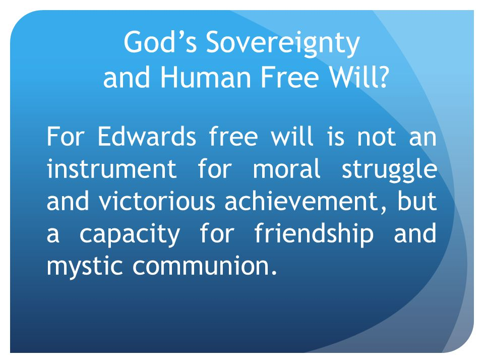 God's Sovereignty and Human Free Will.