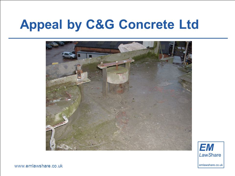 www.emlawshare.co.uk Appeal by C&G Concrete Ltd