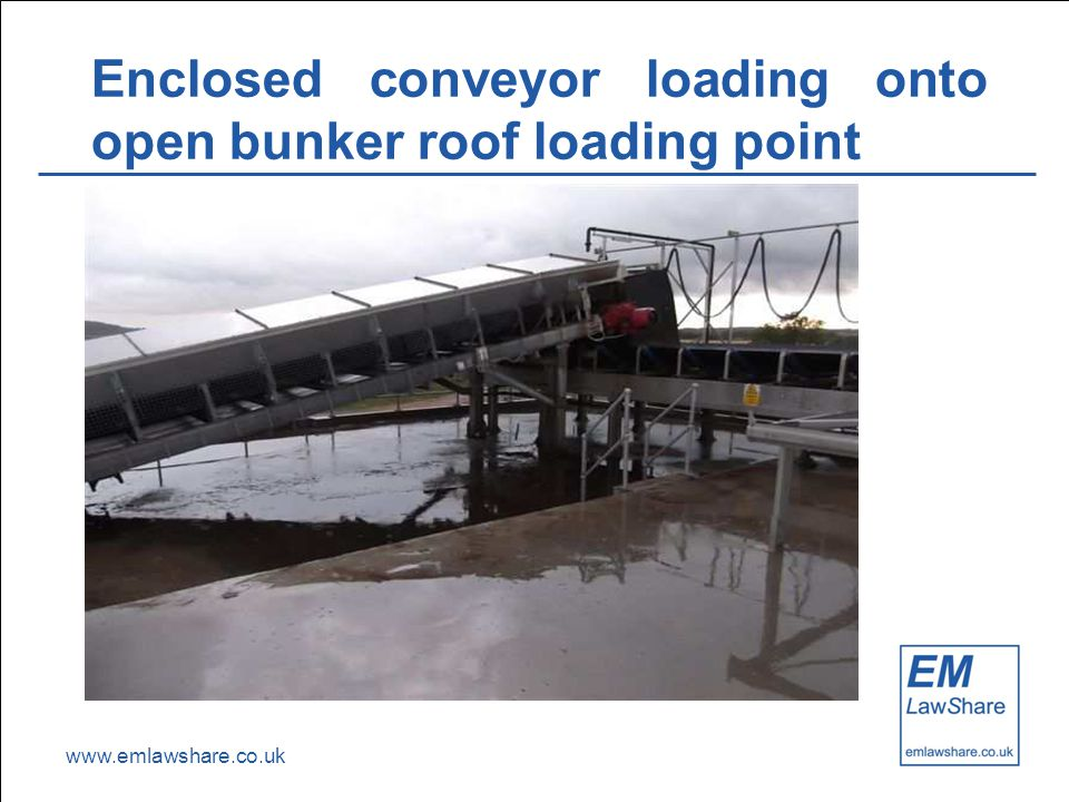 www.emlawshare.co.uk Enclosed conveyor loading onto open bunker roof loading point