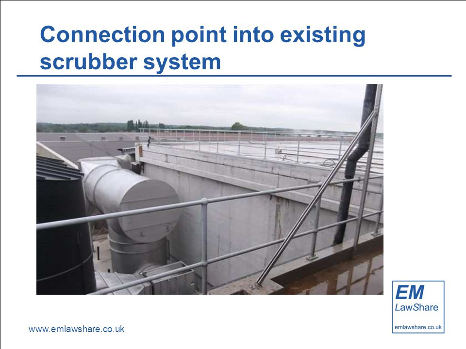 www.emlawshare.co.uk Connection point into existing scrubber system