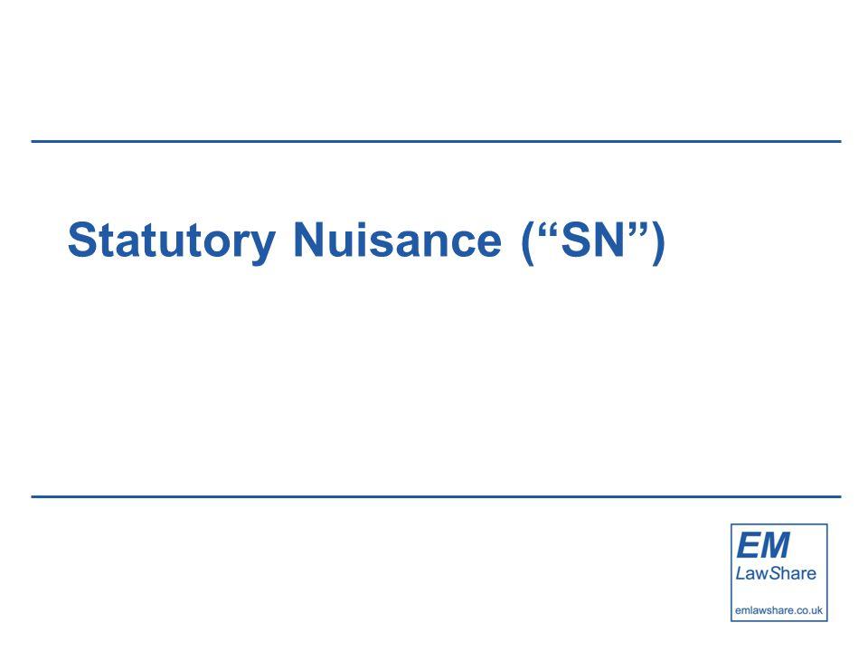 Statutory Nuisance ( SN )