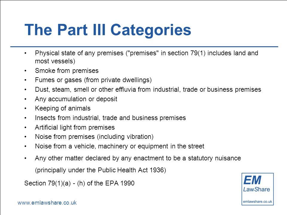 www.emlawshare.co.uk The Part III Categories Physical state of any premises (