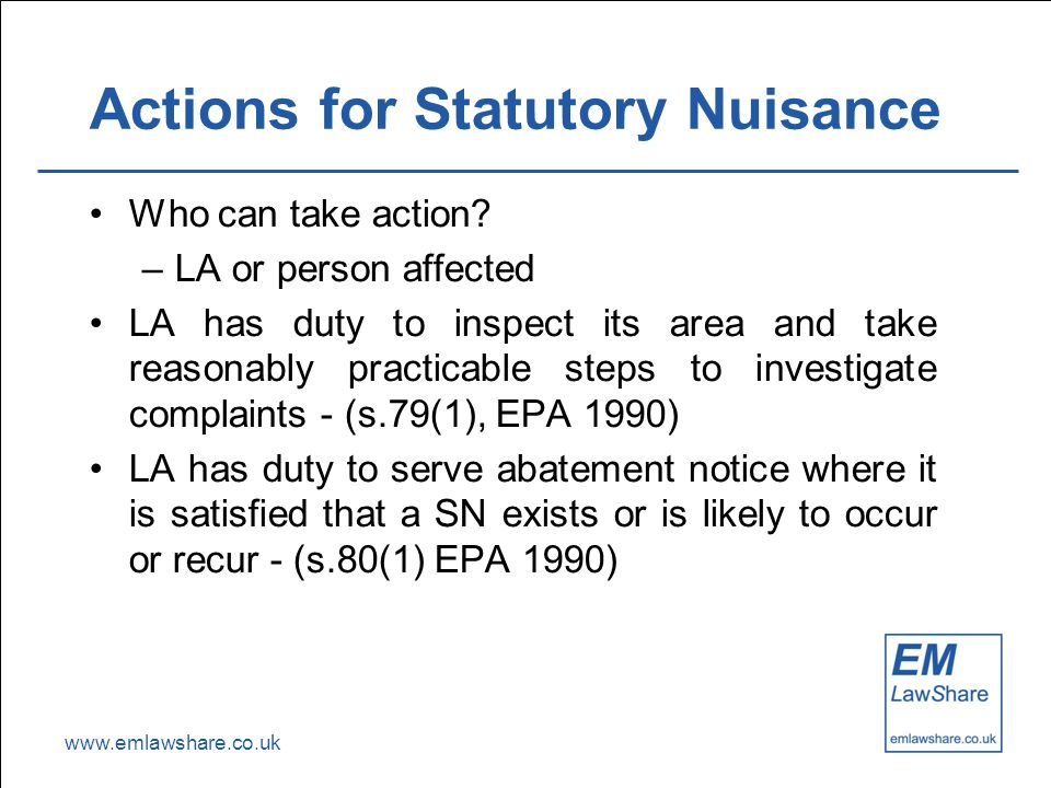 www.emlawshare.co.uk Actions for Statutory Nuisance Who can take action.