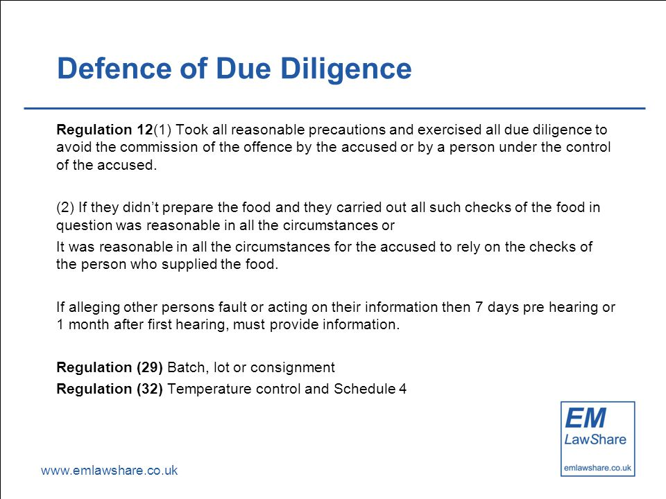 www.emlawshare.co.uk Defence of Due Diligence Regulation 12(1) Took all reasonable precautions and exercised all due diligence to avoid the commission