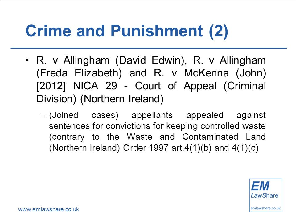 www.emlawshare.co.uk Crime and Punishment (2) R. v Allingham (David Edwin), R.