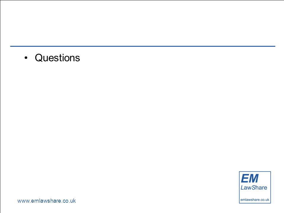www.emlawshare.co.uk Questions